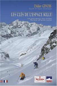 Les clés de l'Espace Killy : Les plus beaux hors-pistes, édition bilingue français-anglais