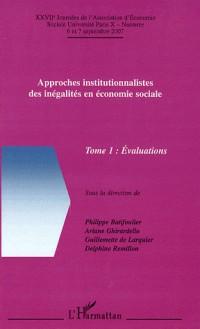 Approches institutionnalistes des inégalités en économie sociale : Tome 1, Evaluations