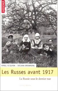Les Russes avant 1917 : La Russie sous le dernier tsar