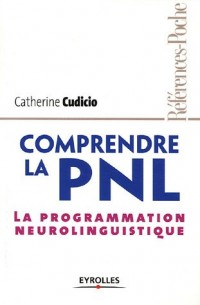 Comprendre la PNL : La programmation neuro-linguistique