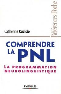 Comprendre la PNL: La programmation neurolinguistique