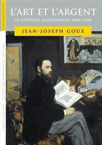 L'art et l'argent : La rupture moderniste (1860-1920)