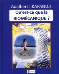 Qu'Est-Ce Que la Biomecanique ?
