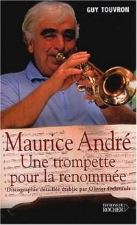 Maurice André : Une trompette pour la renommée