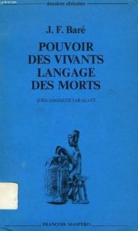 Pouvoir des vivants, langage des morts