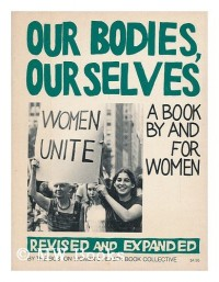 Our Bodies, Ourselves - a Book by and for Women