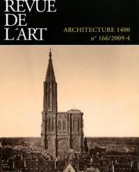 Revue de l'art, N° 166 : Architecture 1400