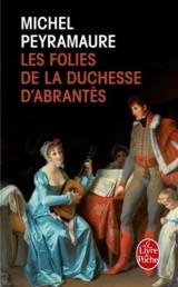 Les Folies de la duchesse d'Abrantes [Poche]