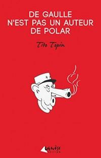 De Gaulle n'est pas un auteur de polar