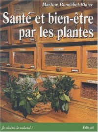 Santé et bien-être par les plantes. Conseils et recettes d'une herboriste d'aujourd'hui