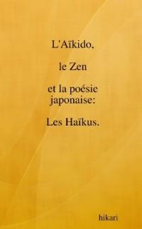 L'aïkido, le zen et la poésie japonaise : les Haïkus.