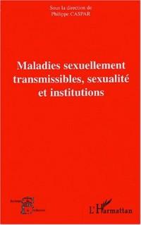 Maladies sexuellement transmissibles, sexualité et institutions