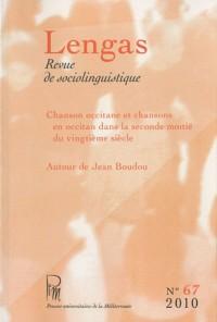 Lengas, N° 67/2010 : Chanson occitane et chansons en occitan dans la seconde moitié du vingtième siècle ; Autour de Jean Boudou