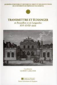 Transmettre Echanger en Roussillon et en Languedoc Xvie Xviiie Siecle