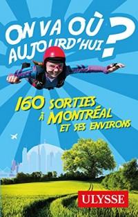 On va où aujourd'hui ? 160 sorties à Montréal et ses environs