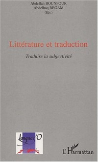 Litterature et traduction traduire la subjectivite