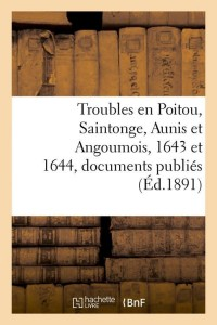 Troubles en Poitou  Saintonge  ed 1891
