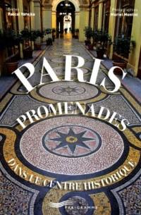 Paris, promenades de charme dans les quartiers historiques