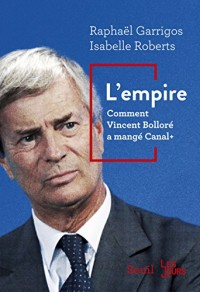 L'Empire : comment Vincent Bolloré a mangé Canal+