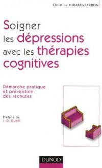 Soigner les dépressions avec les thérapies cognitives