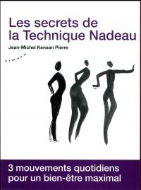 Les secrets de la technique Nadeau - Méthode canadienne de régénération holistique