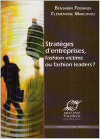 Stratèges d'entreprises, fashion victims ou fashion leaders ?