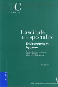 Fascicule de la spécialité environnement-hygiène : Préparation aux concours AT et ATQ