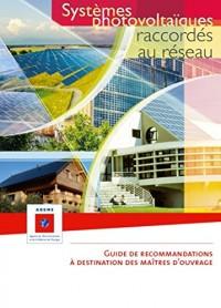 Systèmes photovoltaïques raccordés au réseau : Guide de recommandations à destination des maîtres d'ouvrage