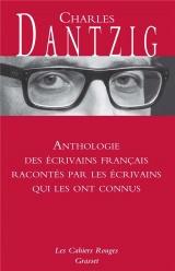 Anthologie des écrivains français racontés par les écrivains qui les ont connus: Les cahiers rouges
