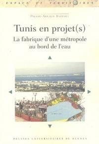 Tunis en projet(s)