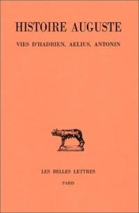 Histoire Auguste, tome I-1 :  Introduction générale - Vies d'Hadrien, Aelius,  Antonin