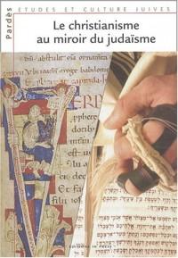 Le Christianisme au miroir du judaïsme