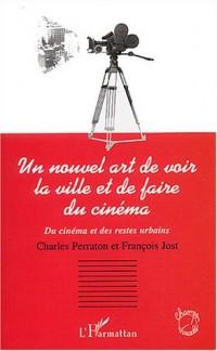 Un nouvel art de voir la ville et de faire du cinéma : Du cinéma et des restes urbains