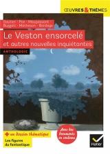 Le Veston ensorcelé et autres nouvelles inquiétantes: Gautier, Poe, Maupassant, Buzzati, Matheson, Bordage [Poche]