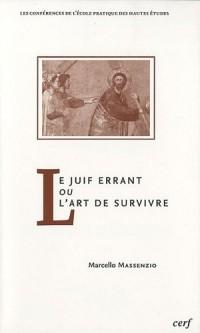 Le Juif errant ou L'art de survivre