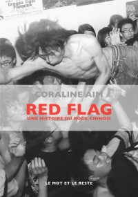 Red flag : Une histoire du rock chinois