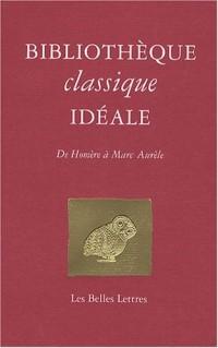 Bibliothèque classique idéale : De Homère à Marc Aurèle