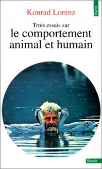 Trois essais sur le comportement animal et humain
