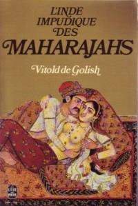 L'Inde impudique des Maharajahs