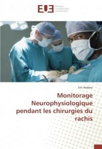 Monitorage Neurophysiologique pendant les chirurgies du rachis