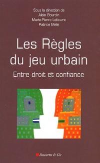 Les règles du jeu urbain : Entre droit et confiance