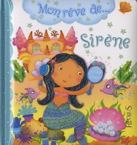 Mon rêve de ... Sirène