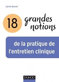 18 grandes notions de la pratique de l'entretien clinique - 2e éd.