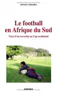 Le Football en Afrique du Sud. Vécu d'un township au Cap occidental