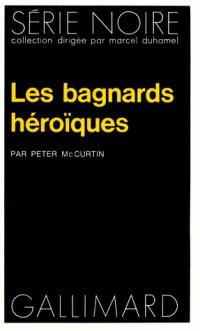 Les Bagnards héroïques