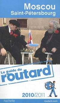 Guide du Routard Moscou, Saint-Petersbourg 2010/2011