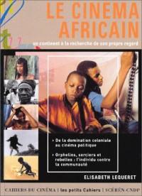 Le Cinéma africain : Un continent à la recherche de son propre regard