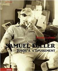 Samuel Fuller - Jusqu'à l'épuisement