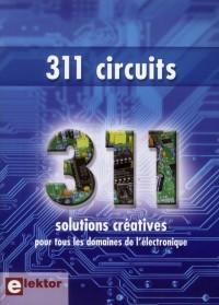 311 Circuits - 311 Solutions Creatives pour Tous les Domaines de l'Electronique