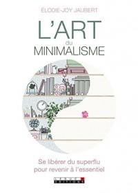 L'art du minimalisme : Se libérer du superflu pour revenir à l'essentiel